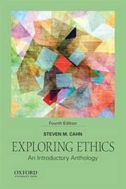 Exploring Ethics by Steven M Cahn