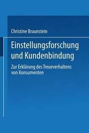 Einstellungsforschung Und Kundenbindung by Christine Braunstein