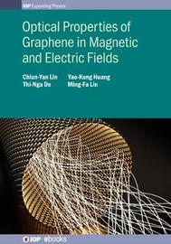 Optical Properties of Graphene in Magnetic and Electric Fields by Chiun-Yan Lin