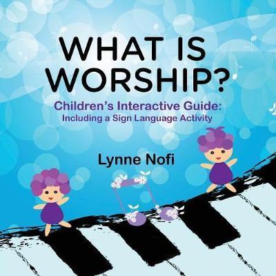 What Is Worship? by Lynne Nofi