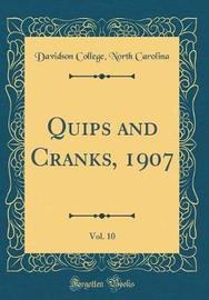 Quips and Cranks, 1907, Vol. 10 (Classic Reprint) by Davidson College North Carolina