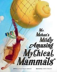 Mr. Mehan's Mildly Amusing Mythical Mammals by Matthew Mehan image