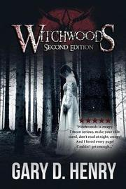 Witchwoods Second Edition by Gary D. Henry
