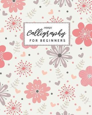 Calligraphy Paper for Beginners by Lisa Ellen