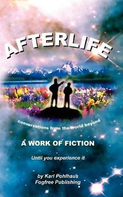 Afterlife by Karl A. Pohlhaus