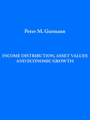 Income Distribution, Asset Values and Economic Growth by Peter Gutmann image