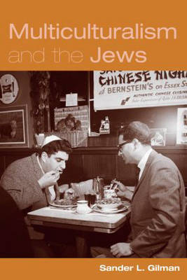 Multiculturalism and the Jews by Sander Gilman image