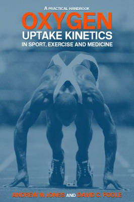 Oxygen Uptake Kinetics in Sport, Exercise and Medicine by Andrew M Jones image