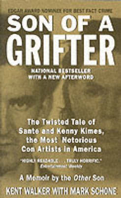 Son of a Grifter: The Twisted Tale of Sante and Kenny Kimes, the Most Notorious Con Artists in America by Kent Walker image