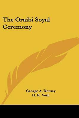The Oraibi Soyal Ceremony by George A. Dorsey image