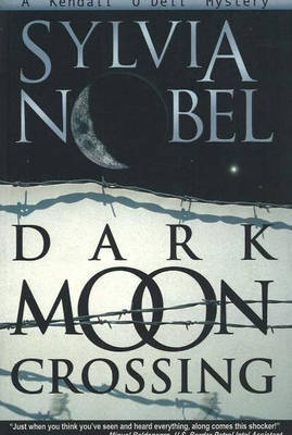 Dark Moon Crossing by Sylvia Nobel