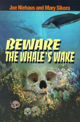 Beware the Whale's Wake by Joe Niehaus