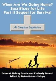 When are We Going Home? Sacrifices for Life Part II Sequel for Survival by Deborah , Mabray Caudle image