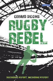 Rugby Rebel by Gerard Siggins