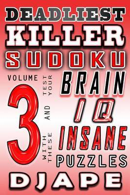 Deadliest Killer Sudoku: Test Your Brain and IQ with These Insane Puzzles by djape