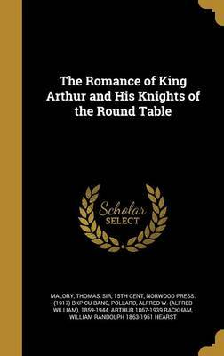 The Romance of King Arthur and His Knights of the Round Table image
