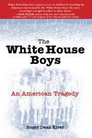 The White House Boys by Roger Dean Kiser