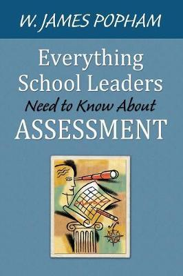 Everything School Leaders Need to Know About Assessment by W.James Popham image