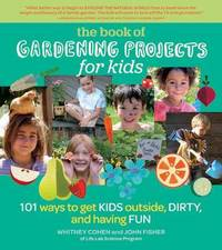 Book of Gardening Projects for Kids the by Whitney Cohen