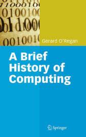 A Brief History of Computing by Gerard O'Regan image