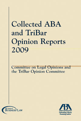 The Collected Aba and Tribar Opinion Reports 2009