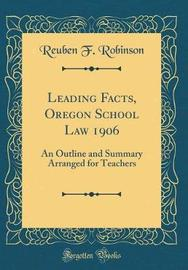 Leading Facts, Oregon School Law 1906 by Reuben F Robinson image