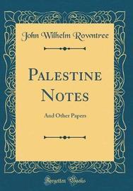 Palestine Notes by John Wilhelm Rowntree image