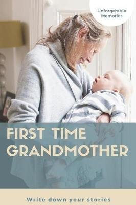 First time grandmother by First Time Granny Publishing