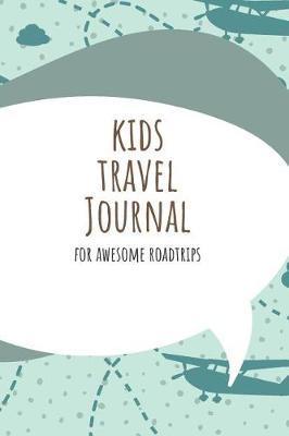 Kids Travel Journal For Awesome Roadtrips by Marinova Travel Journals