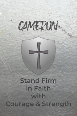 Cameron Stand Firm in Faith with Courage & Strength by Courageous Faith Press