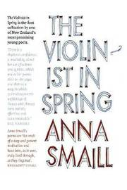 The Violinist in Spring by Anna Smaill