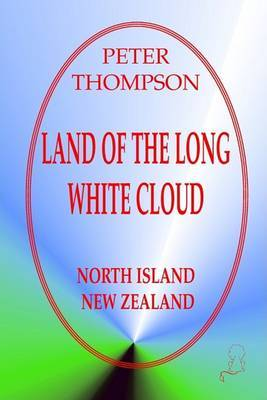 Land of the Long White Cloud - North Island,New Zealand by Peter Thompson image