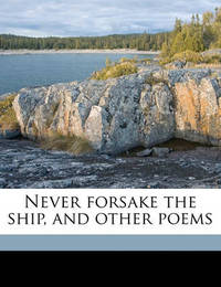 Never Forsake the Ship, and Other Poems by Elizabeth Willoughby Varian