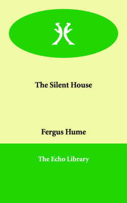The Silent House by Fergus W. Hume