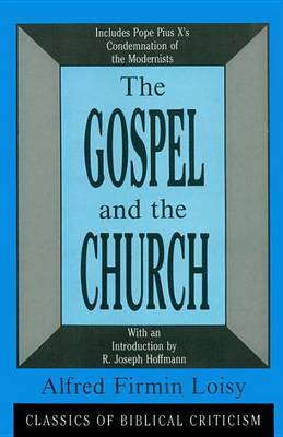 Gospel and the Church by Alfred Firmin Loisy
