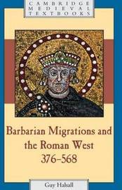 Barbarian Migrations and the Roman West, 376-568 by Guy Halsall image