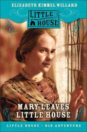 Mary Ingalls on Her Own by Elizabeth Cody Kimmel