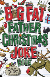 The Big Fat Father Christmas Joke Book by Terry Deary