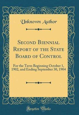 Second Biennial Report of the State Board of Control by Unknown Author
