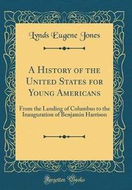 A History of the United States for Young Americans by Lynds Eugene Jones image