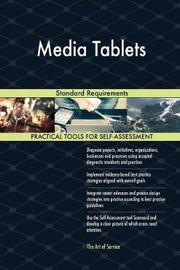 Media Tablets Standard Requirements by Gerardus Blokdyk