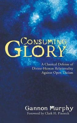 Consuming Glory by Gannon Murphy