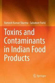 Toxins and Contaminants in Indian Food Products by Ramesh Kumar Sharma