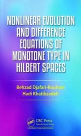 Nonlinear Evolution and Difference Equations of Monotone Type in Hilbert Spaces by Behzad Djafari Rouhani