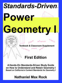 Standards-Driven Power Geometry I (Textbook & Classroom Supplement) by Nathaniel Max Rock image