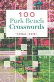 100 Park Bench Crosswords by Thomas Joseph