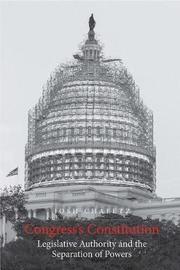 Congress's Constitution by Josh Chafetz