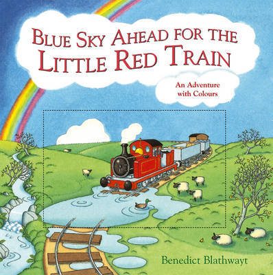 Blue Sky Ahead for the Little Red Train: An Adventure with Colours by Benedict Blathwayt image