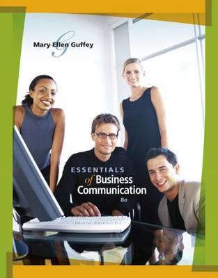 Essentials of Business Communication by Mary Ellen Guffey