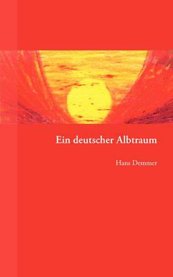Ein Deutscher Albtraum by Hans Demmer